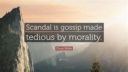 Wilde Oscar Scandal Tedious Morality Gossip Quote