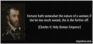 Fortune hath so... Emperor Charlemagne Quotes