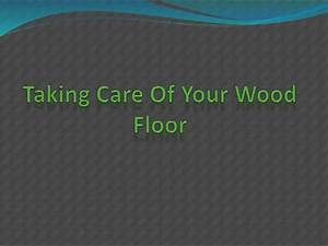 taking care of your wood floor With how to take care of wood floors