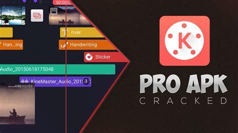 kinemaster pro editor v4 1 0 9289 beta cracked apk 2017 direct link youtube