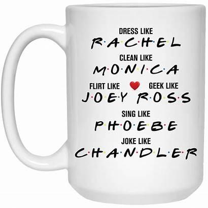 Rachel Joey Flirt Monica Lean Mugs Friends