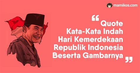 quote kata kata indah  agustus ucapan hari kemerdekaan republik indonesia beserta gambarnya