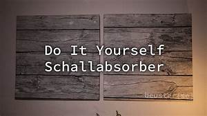 Schallabsorber Selber Bauen : do it yourself schallabsorber hd youtube ~ Orissabook.com Haus und Dekorationen