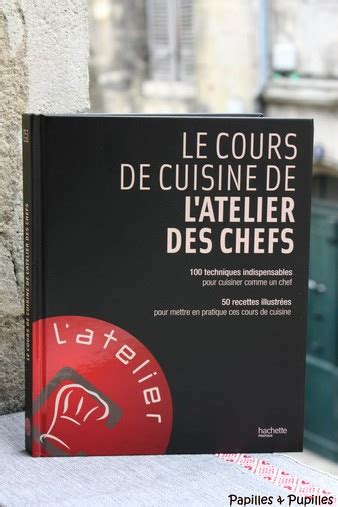 livre cuisine chef le livre de cuisine de l 39 atelier des chefs