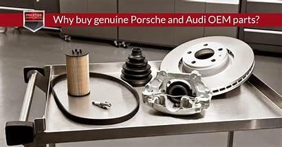 Parts Genuine Audi Porsche Oem Why
