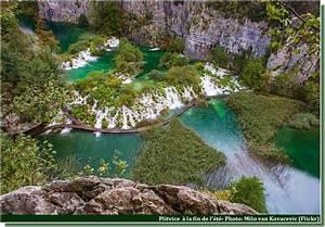 Visiter Les Lacs De Plitvice  Magnifique Parc National En