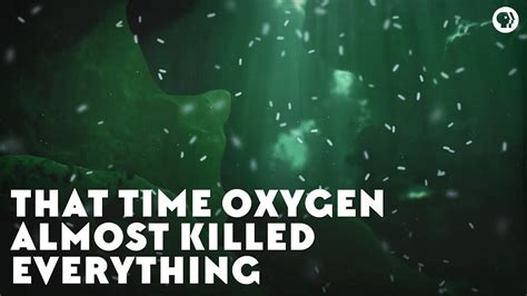 That Time Oxygen Almost Killed Everything Youtube
