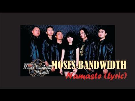 Moses Bandwidth  Namaste (lirik) Youtube
