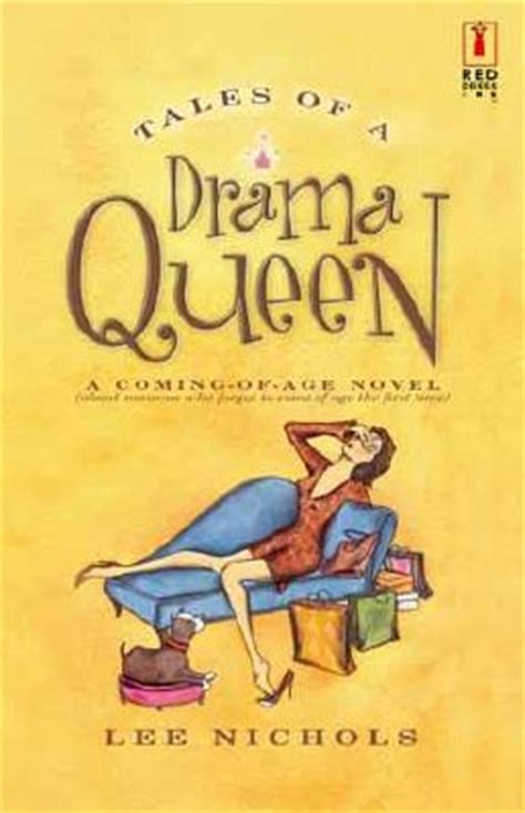 Tales Of A Drama Queen (drama Queen, #1) By Lee Nichols