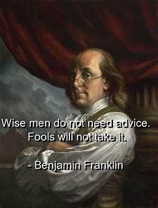 Benjamin franklin, quotes, sayings, wise, man, advice ...