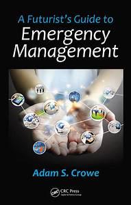 A Futurist U0026 39 S Guide To Emergency Management