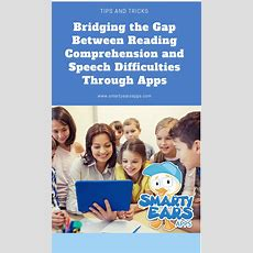 Bridging The Gap Between Reading Comprehension And Speech Difficulties Through Appsread Smarty