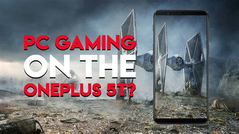 Top 10 Pc Games You Can Play On The Oneplus 5t Gaming