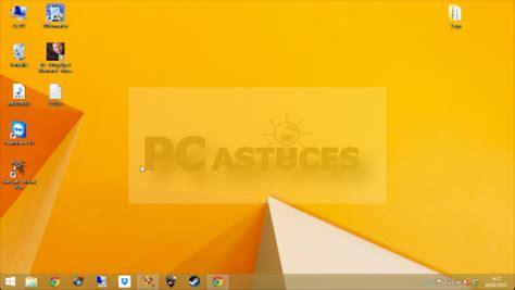 afficher bureau windows 8 afficher rapidement le bureau windows 8 1
