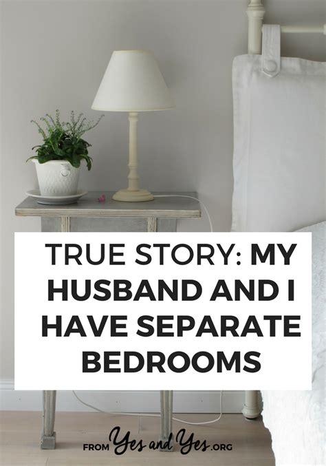 true story  husband    separate bedrooms