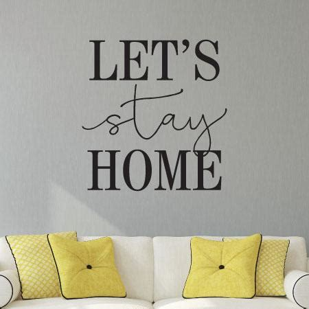 lets stay home wall quotes decal wallquotescom