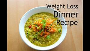 Healthy Dinner Recipes For Weight Loss - Indian Vegetarian ...