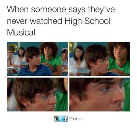 High School Musical Memes - when someone says they ve never watched high school musical postize high school musical meme