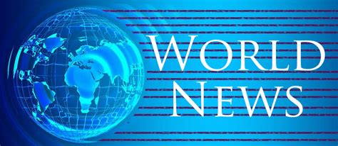 World News | A collection of current trends and events