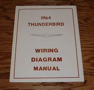 1964 Ford Thunderbird Wiring Diagram Manual 64