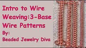 Wire Weaving Patterns With 3 Base Wires