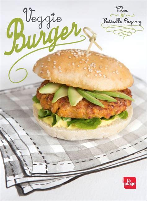 cuisine clea veggie burger clea cuisine