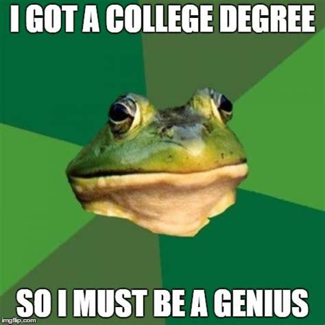 College Degree Meme - foul bachelor frog meme imgflip