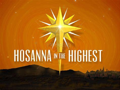 hosanna   highest religious powerpoint christmas