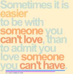 Quotes About Loving Someone You Can T Have Mesmerizing Love Quotes Someone You Cant Have  Wanting Someone You Cant Have