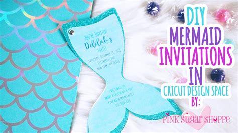 diy mermaid invitation   cricut maker youtube