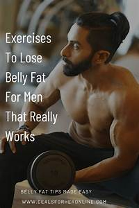 Exercises To Lose Belly Fat For Men That Really Works