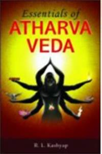 Essentials of Atharva Veda by Dr. R. L. Kashyap at Vedic Books