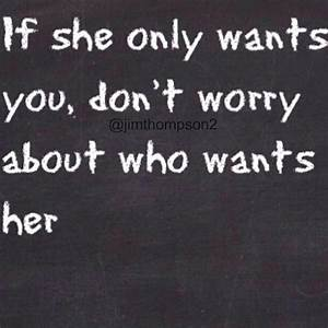 If she only wan... Worried Boyfriend Quotes