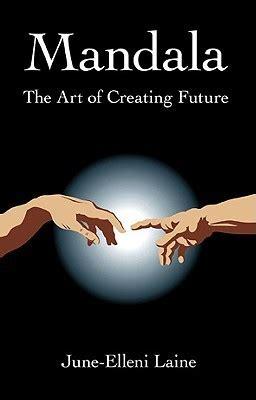 mandala  art  creating future  june elleni laine
