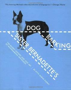 Must Have This  Sister Bernadette U0026 39 S Barking Dog  The