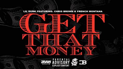 Lil Durk - Get That Money ft. Chris Brown & French Montana ...