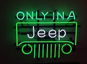1997 2007 Jeep Wrangler TJ JK ly In A Jeep Neon Sign