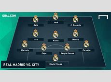 How will Real Madrid and Manchester City line up? Goalcom