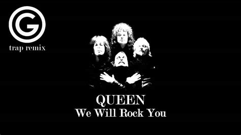 [trap] Queen  We Will Rock You (grean Remix) Youtube