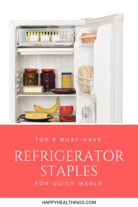 refrigerator staples  quick meals happy