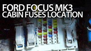 Where Are  Fuses In  Ford  Focus Mk3  Cabin  Fusebox And Gem Module Location   Cars