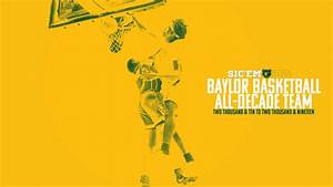 Baylor My Chart Sign In Sicem365 All Decade Team Johnathan Motley Did It All For