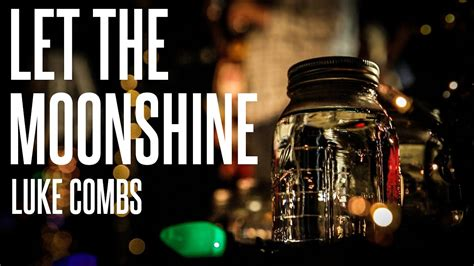 luke combs   moonshine official  video