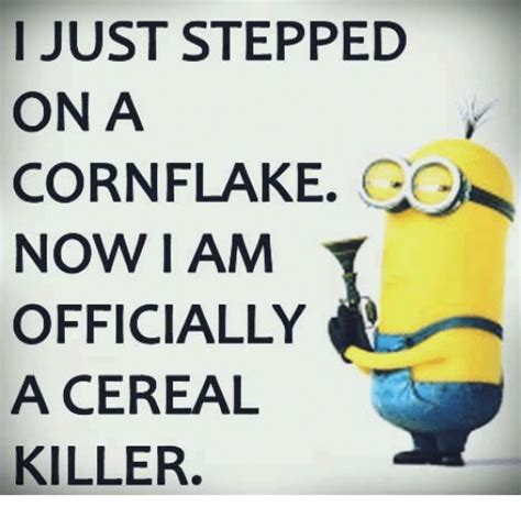 Corn Flakes Meme - i just stepped on a corn flake now i am officially a cereal killer meme on sizzle