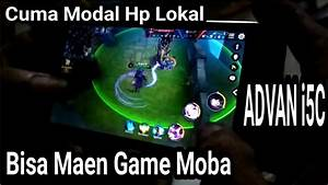 Advan I5c Hp Lokal Test Gaming Moba Aov