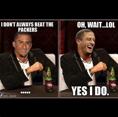 Packers 49ers Meme - 1000 images about football meme s on pinterest football memes colin kaepernick memes and