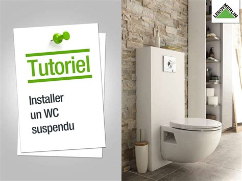comment poser un toilette suspendu lm vid 233 os comment poser un am 233 nagement pour wc suspendu leroy merlin
