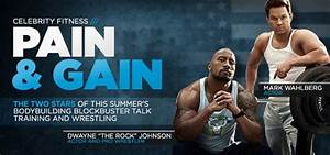 Pain  U0026 Gain Exclusive With Mark Wahlberg And Dwayne  U0026 39 The Rock U0026 39  Johnson