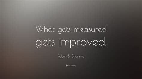 robin  sharma quote   measured  improved