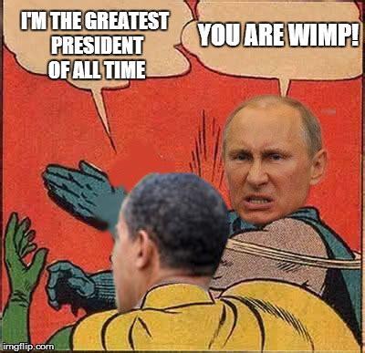 Putin Obama Meme - putin obama slap imgflip